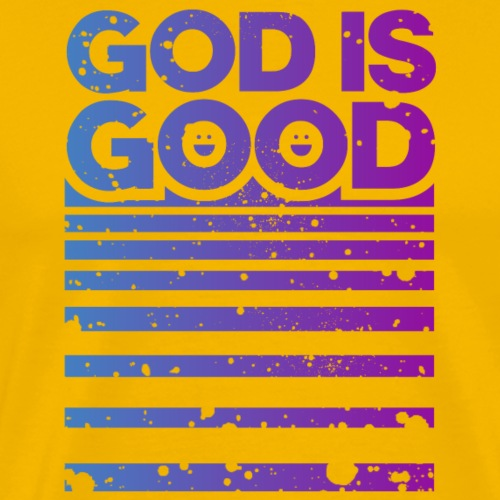 GOD IS GOOD - Camiseta premium hombre