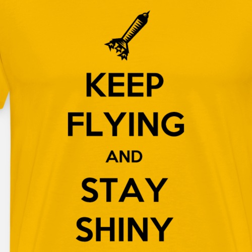 Keep Flying and Stay Shiny - Mannen Premium T-shirt