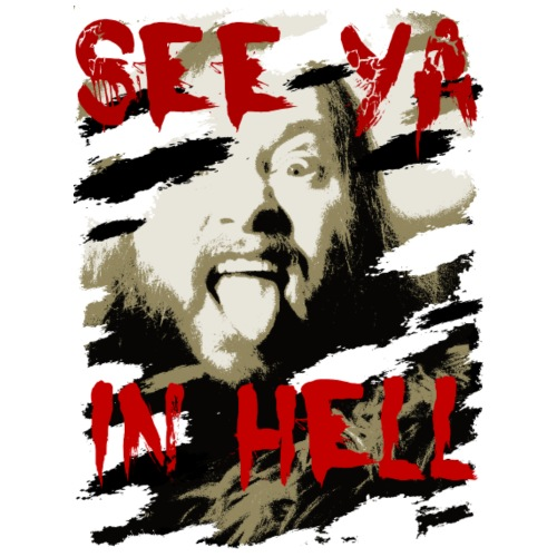 See ya in hell - T-shirt Premium Homme