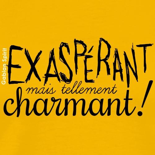 Exaspérant, mais tellement charmant ! - T-shirt Premium Homme