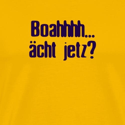 Boahh... ächt Jetz? - Männer Premium T-Shirt