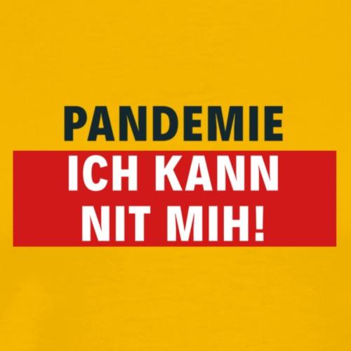 Pandemie ich kann nit mih!