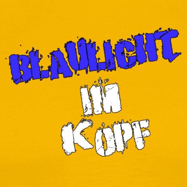 """""""Blaulicht im Kopf"""" - Schriftzug"""