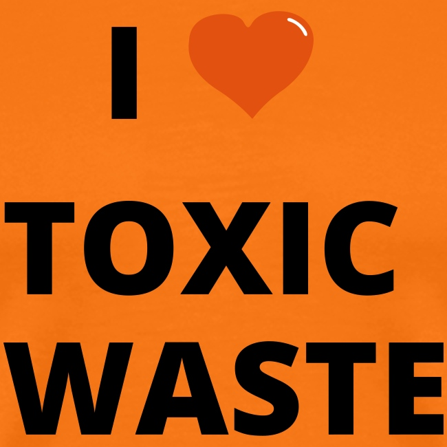 real genius i heart toxic waste