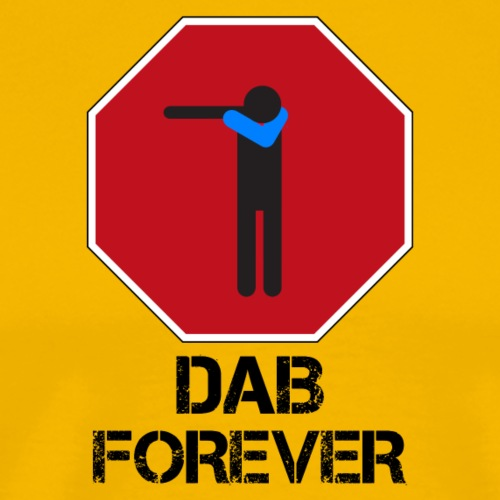 DAB FOREVER STOP - Maglietta Premium da uomo