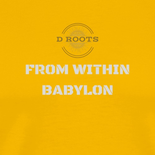 D Roots From Within Babylon - Premium-T-shirt herr