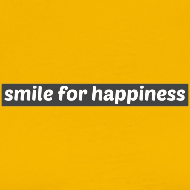 smile for happiness