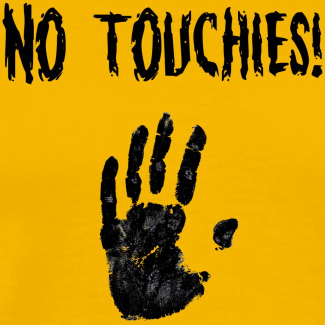 No Touchies in Black 1 Hand Below Text