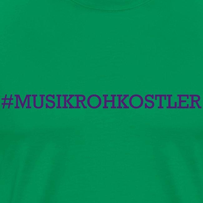 #MUSIKROHKOSTLER