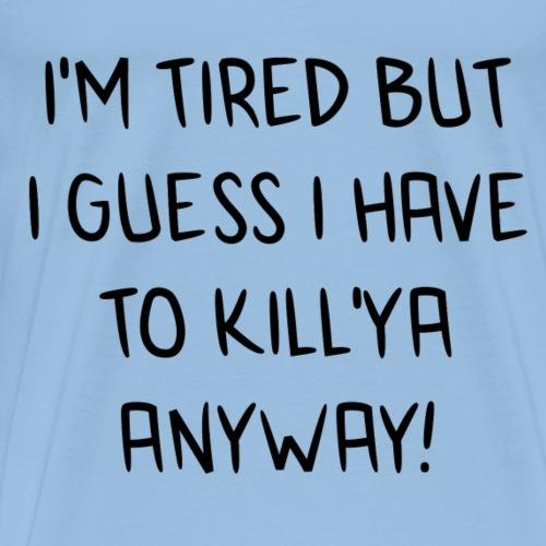 Kuma tired - Men's Premium T-Shirt