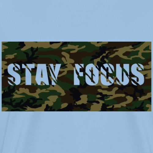STAY FOCUS Army - T-shirt Premium Homme