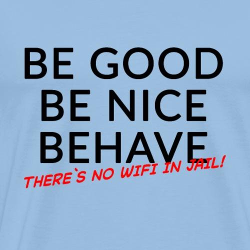 Sei nett! - Männer Premium T-Shirt