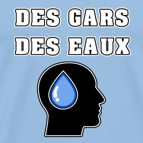 DES GARS DES EAUX - JEUX DE MOTS - FRANCOIS VILLE - T-shirt Premium Homme