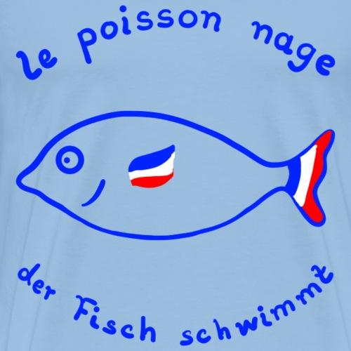 Fisch auf Französisch - Männer Premium T-Shirt