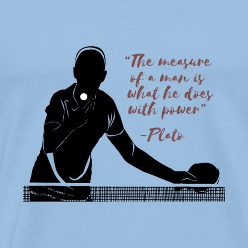 Das Maß eines Mannes ist, was er mit Macht macht - Männer Premium T-Shirt