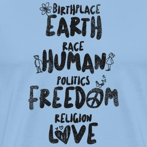 Earth - Human - Freedom - Love (Dark Label) - Männer Premium T-Shirt