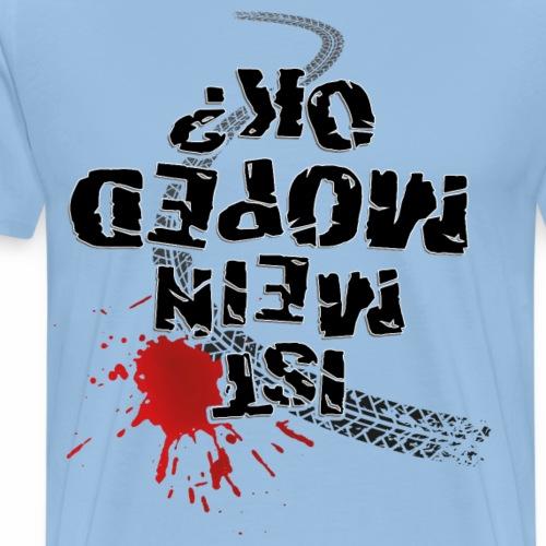 Ist mein Moped ok? (schwarzer Text) - Men's Premium T-Shirt