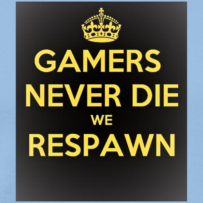 gamers never die we respawn 1