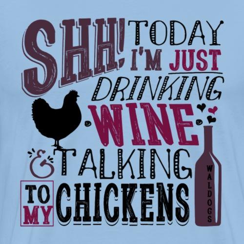 SHH Wine & Chickens - Miesten premium t-paita