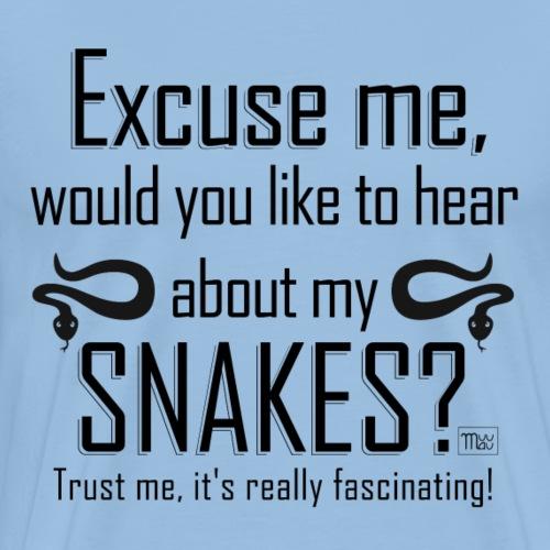 Excuse me Snakes II - Miesten premium t-paita