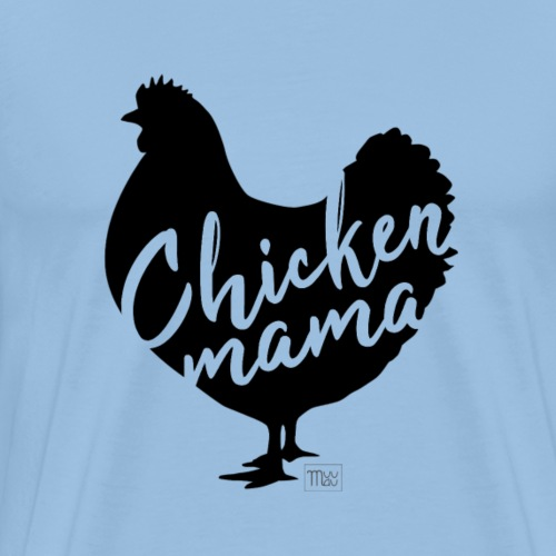 Chicken Mama II - Miesten premium t-paita