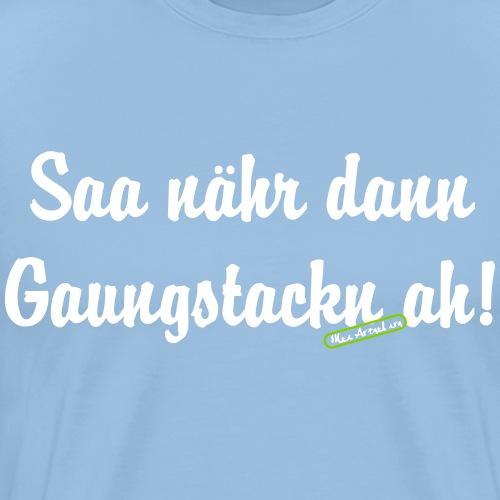 gaungstackn - Männer Premium T-Shirt