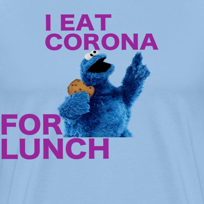 I eat corona for lunch - coronavirus shirt