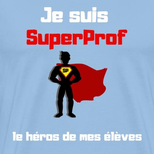 t-shirt prof je suis superprof - T-shirt Premium Homme