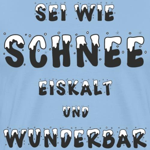 Schnee Winter Eiskalt Wunderbar Geschenk - Männer Premium T-Shirt