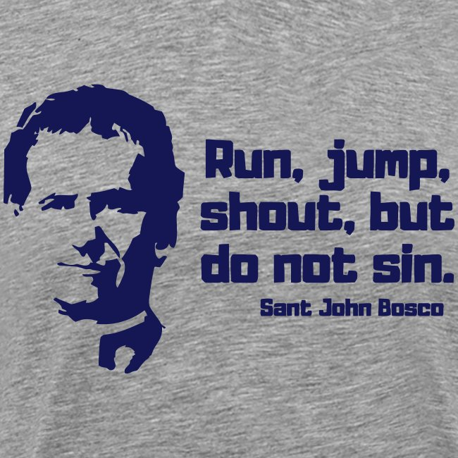 RUN JUMP SHOUT BUT DO NOT SIN
