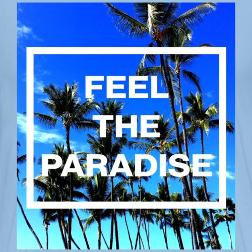 Feel The Paradise - Männer Premium T-Shirt
