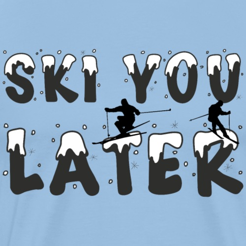 Ski you later Schnee Winter Geschenk - Männer Premium T-Shirt