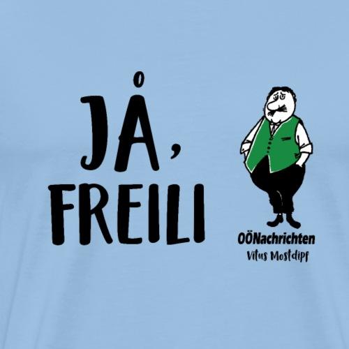 Ja, freili - Vitus Mostdipf - Männer Premium T-Shirt