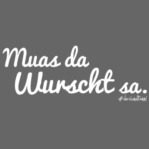 Muas da Wurscht sa - Männer Premium T-Shirt