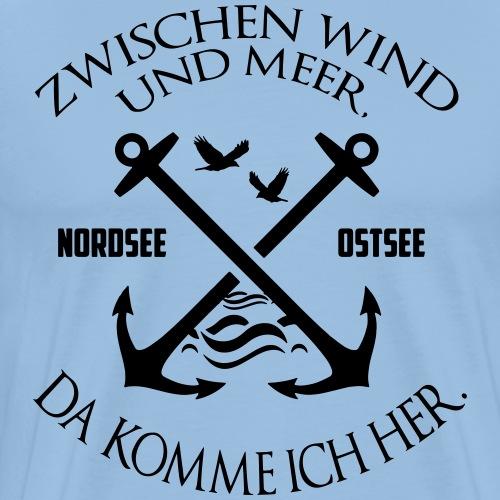 Zwischen Wind und Meer, da komme ich her - Männer Premium T-Shirt