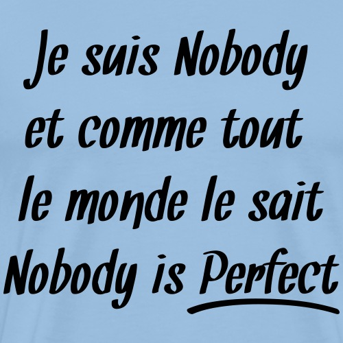 Nobody is perfect - T-shirt Premium Homme