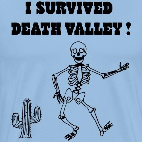 I survived death valley - T-shirt Premium Homme