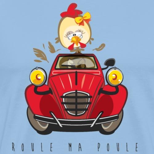 Roule ma poule - T-shirt Premium Homme