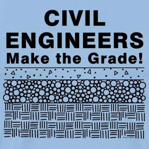 Civil Engineers Make The Grade - Men's Premium T-Shirt