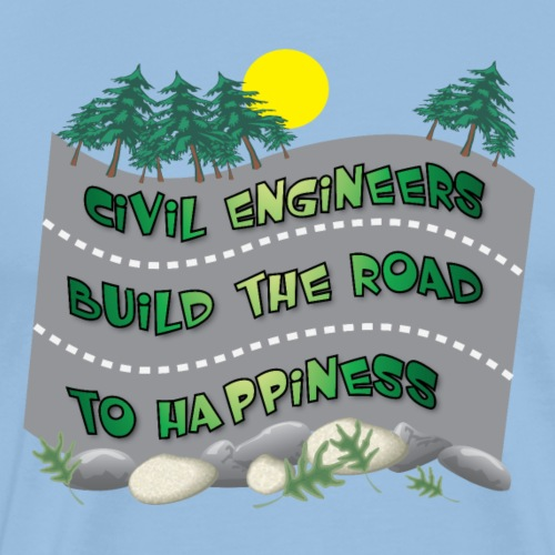 Civil Engineers Road To Happiness - Men's Premium T-Shirt