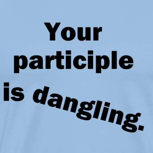 Dangling Participle Funny Grammar - Men's Premium T-Shirt