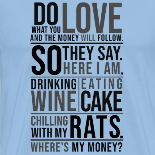 Wine, Cake, Rats - II - Miesten premium t-paita