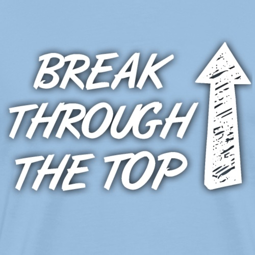 BreakThroughTheTop - Men's Premium T-Shirt