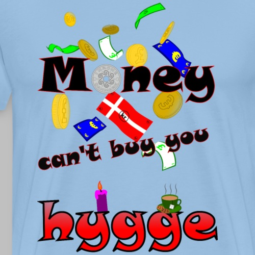 Money can t buy you hygge - Men's Premium T-Shirt