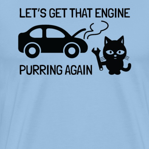 Let's Get That Engine Purring Again Car Repair Cat - Mannen Premium T-shirt