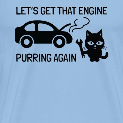Let's Get That Engine Purring Again Car Repair Cat - Mannen Premium T-shirt