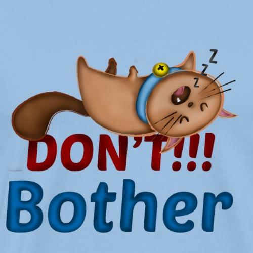 Don't Bother - Camiseta premium hombre