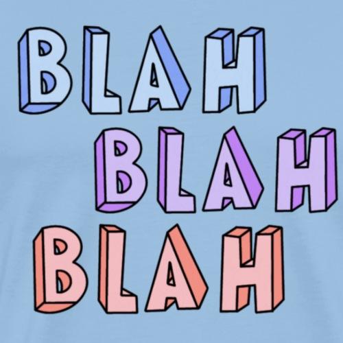 Blah Blah Blah - Männer Premium T-Shirt