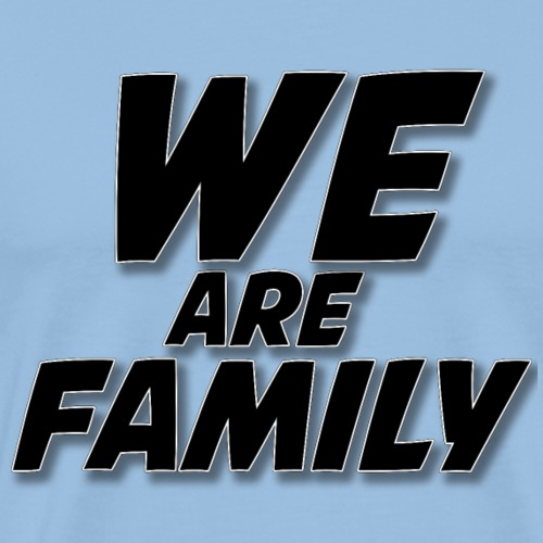 WE ARE FAMILY - Männer Premium T-Shirt