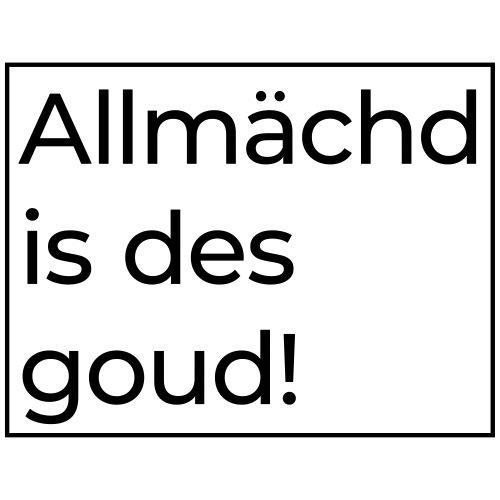 Allmächd is des goud - Männer Premium T-Shirt